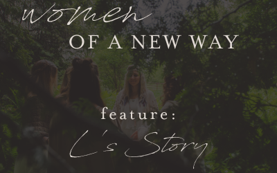 Women of A New Way Feature: L's Story